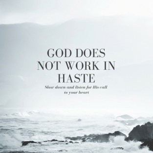 god does not work in haste